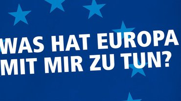 Was hat Europa mit mir zu tun?