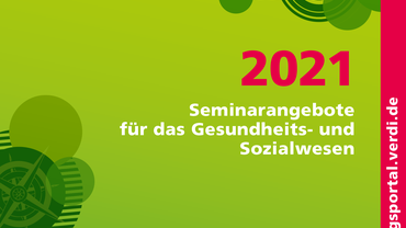 Seminarangebote 2021 für das Gesundheits- und Sozialwesen